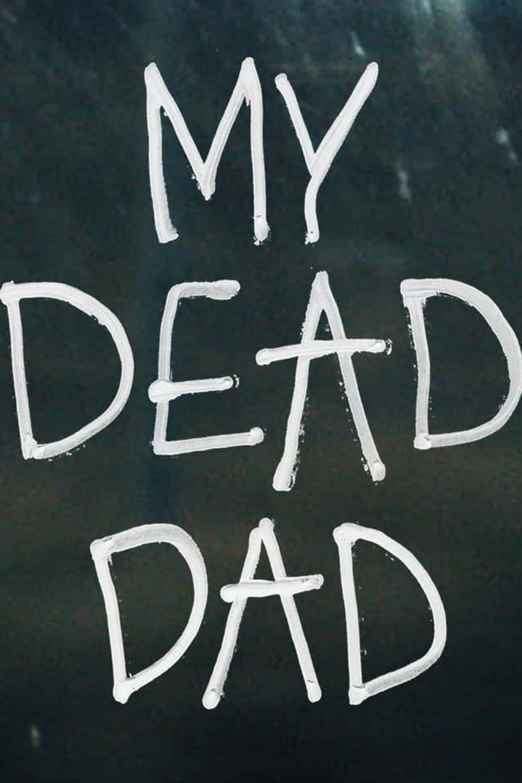 My Dead Dad (2021)