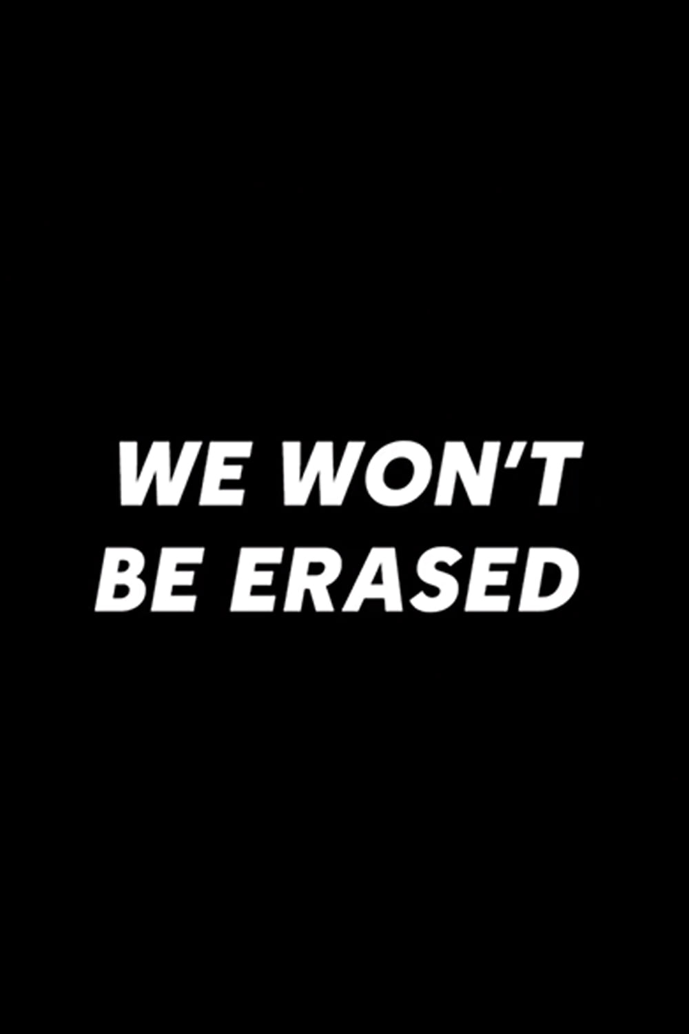 We Won't Be Erased (2018)