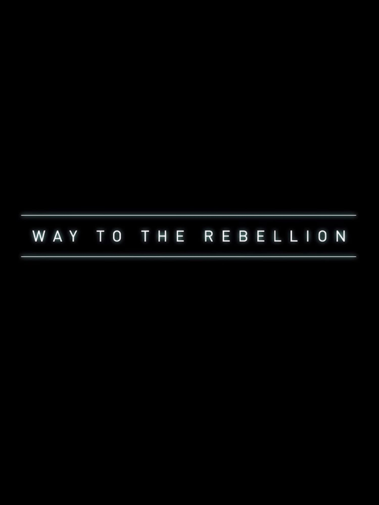 Ver Way to the Rebellion Online HD Español ()