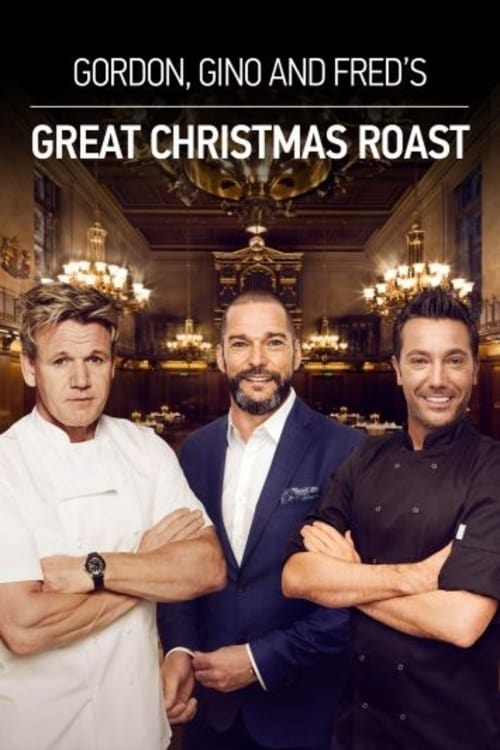 Gordon, Gino & Fred's Great Christmas Roast (2017)