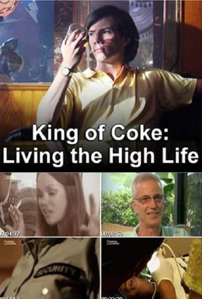 King Of Coke: Living The High Life (2012)