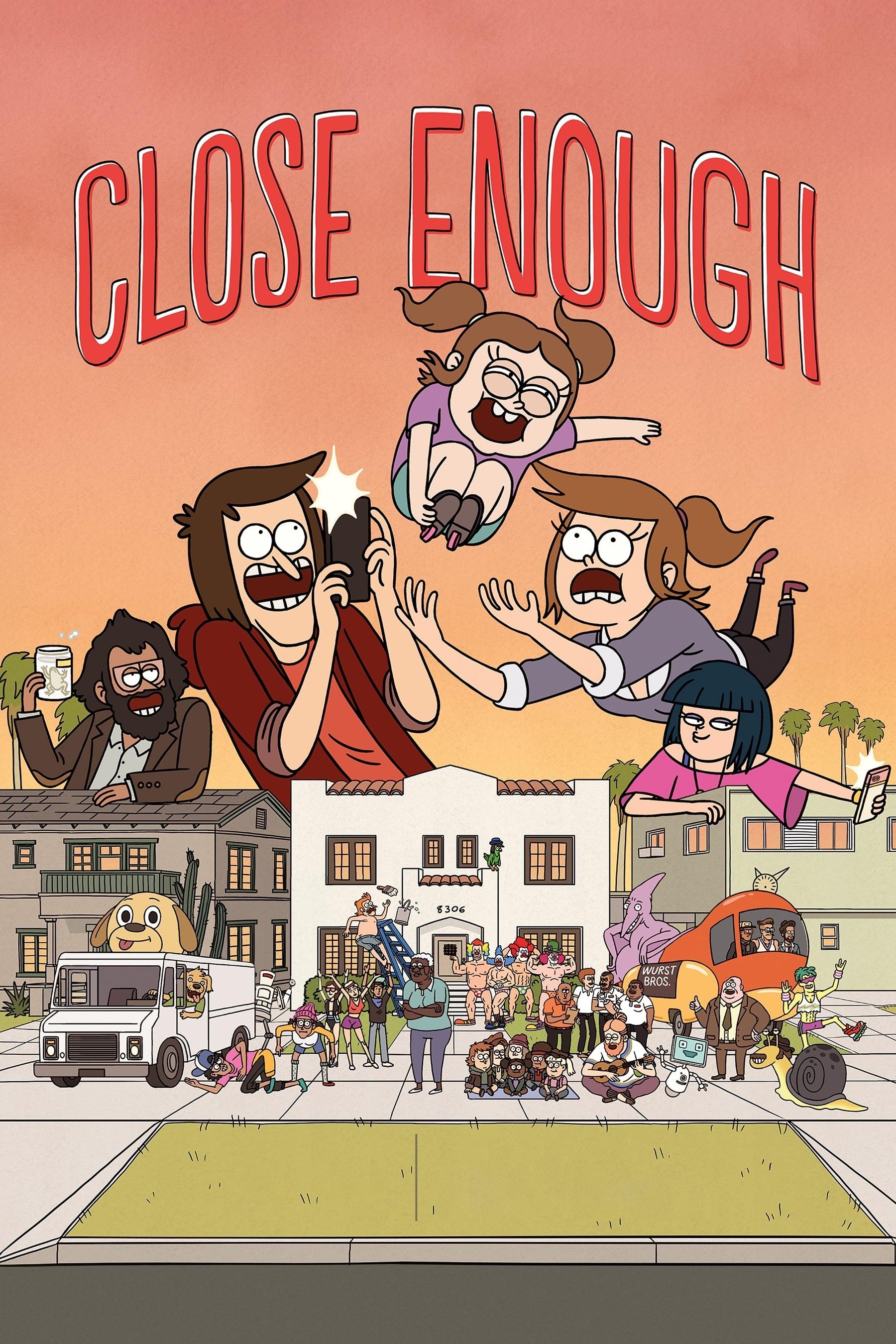 Close Enough Saison 1