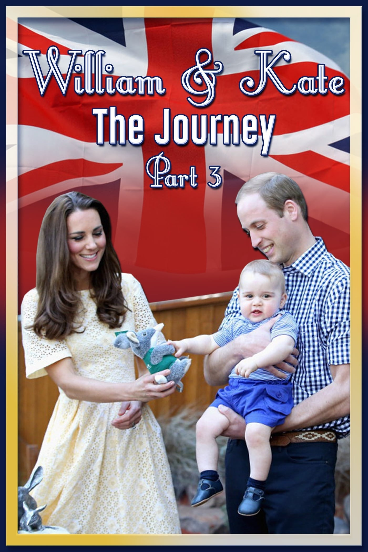 William & Kate: The Journey, Part 3 on FREECABLE TV