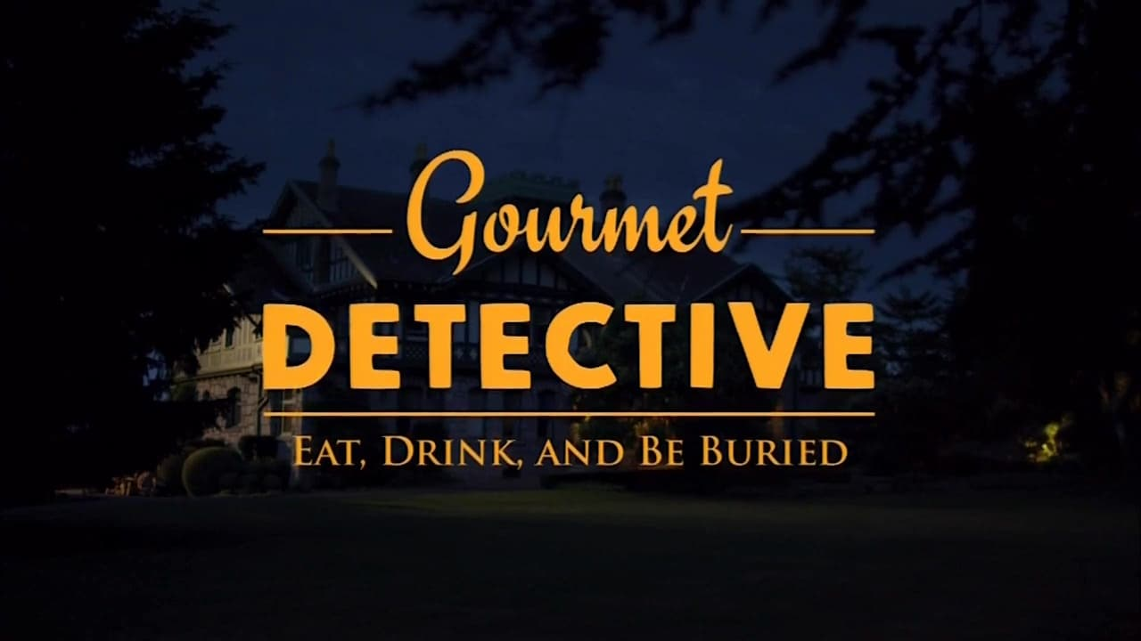 Gourmet Detective Eat Drink And Be Buried Full Movie
