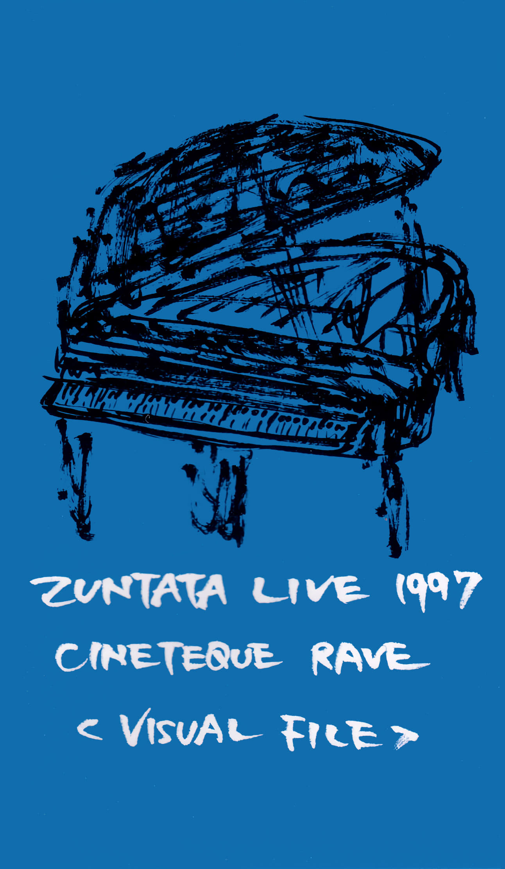 Zuntata Live '97 Cineteque Rave ~Visual File~