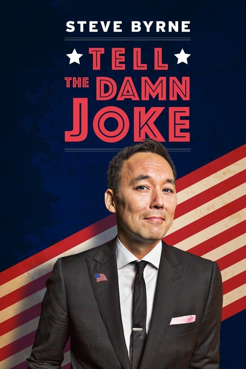 Steve Byrne: Tell The Damn Joke (2017)