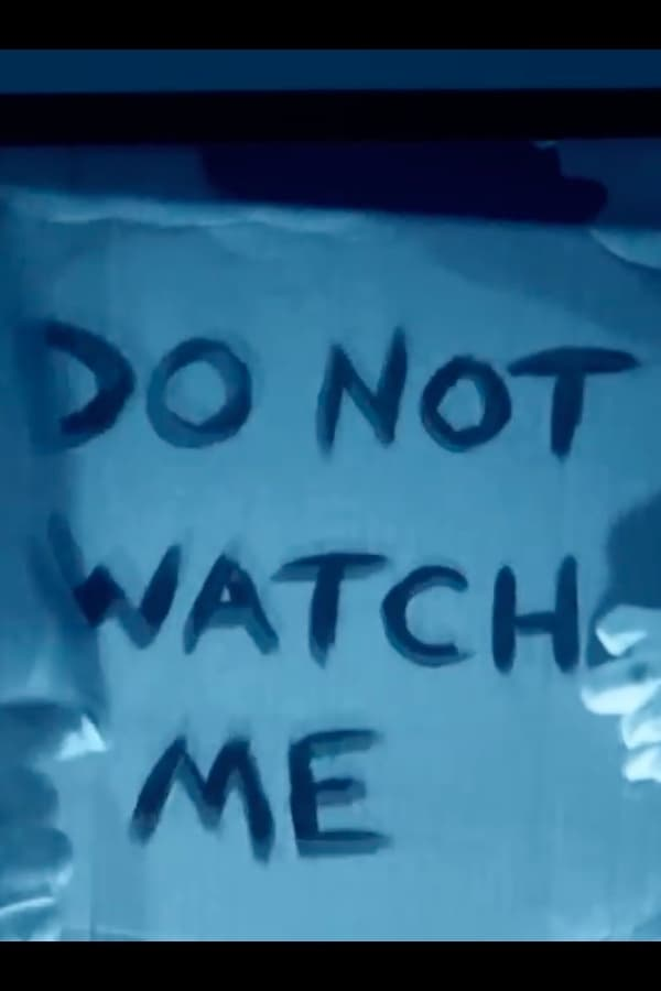 Ver Do Not Watch Me Online HD Español ()