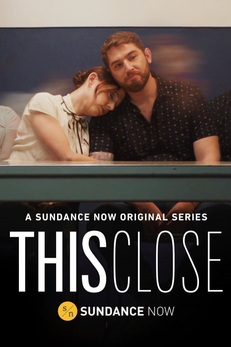 This Close – Todas as Temporadas Dublado / Legendado (2018)