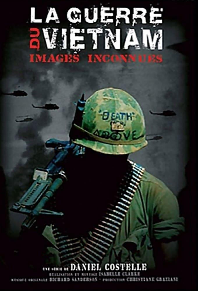 La Guerre du Vietnam - images inconnues TV Shows About Vietnam War