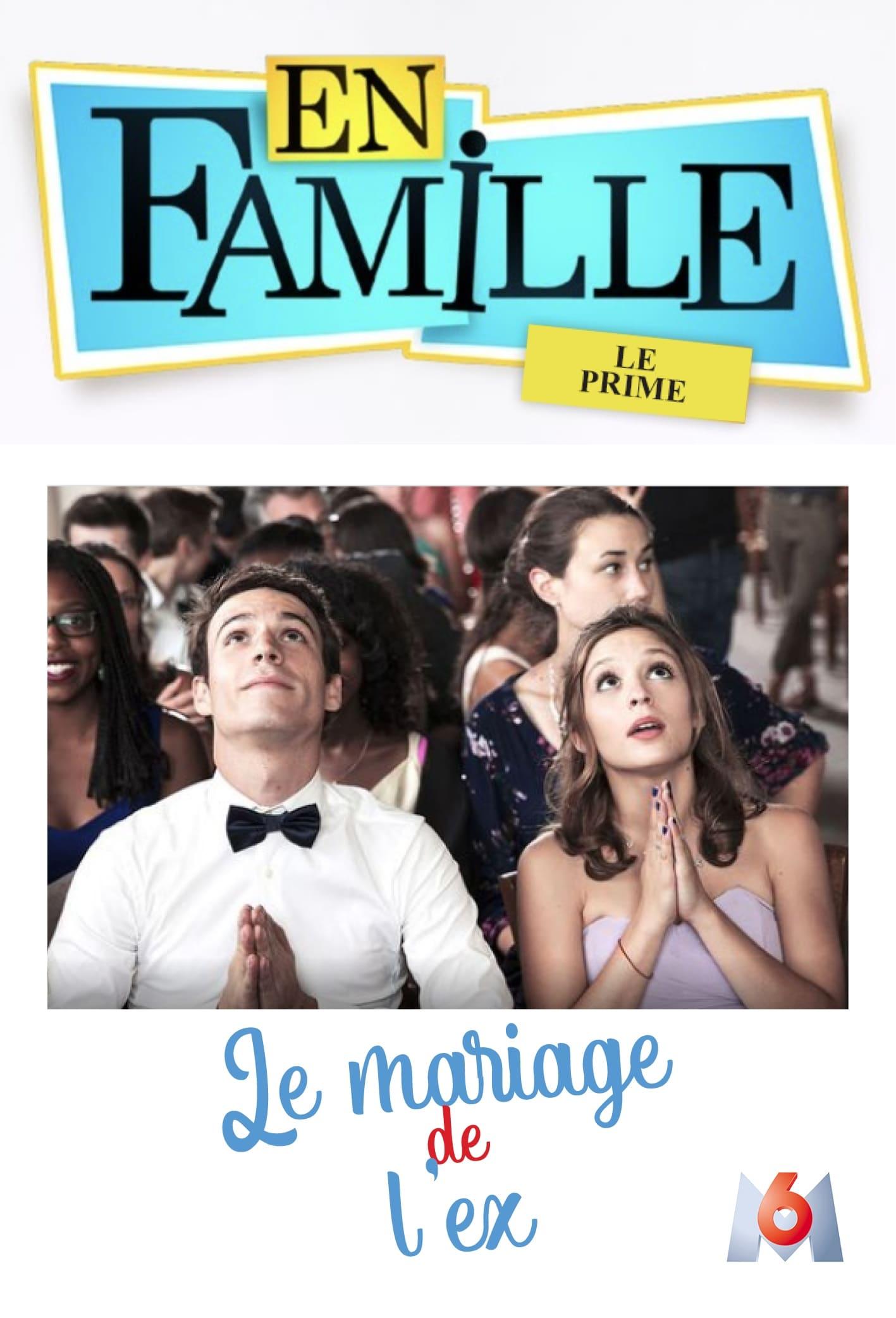 En famille :  Le mariage de l'ex (2016)