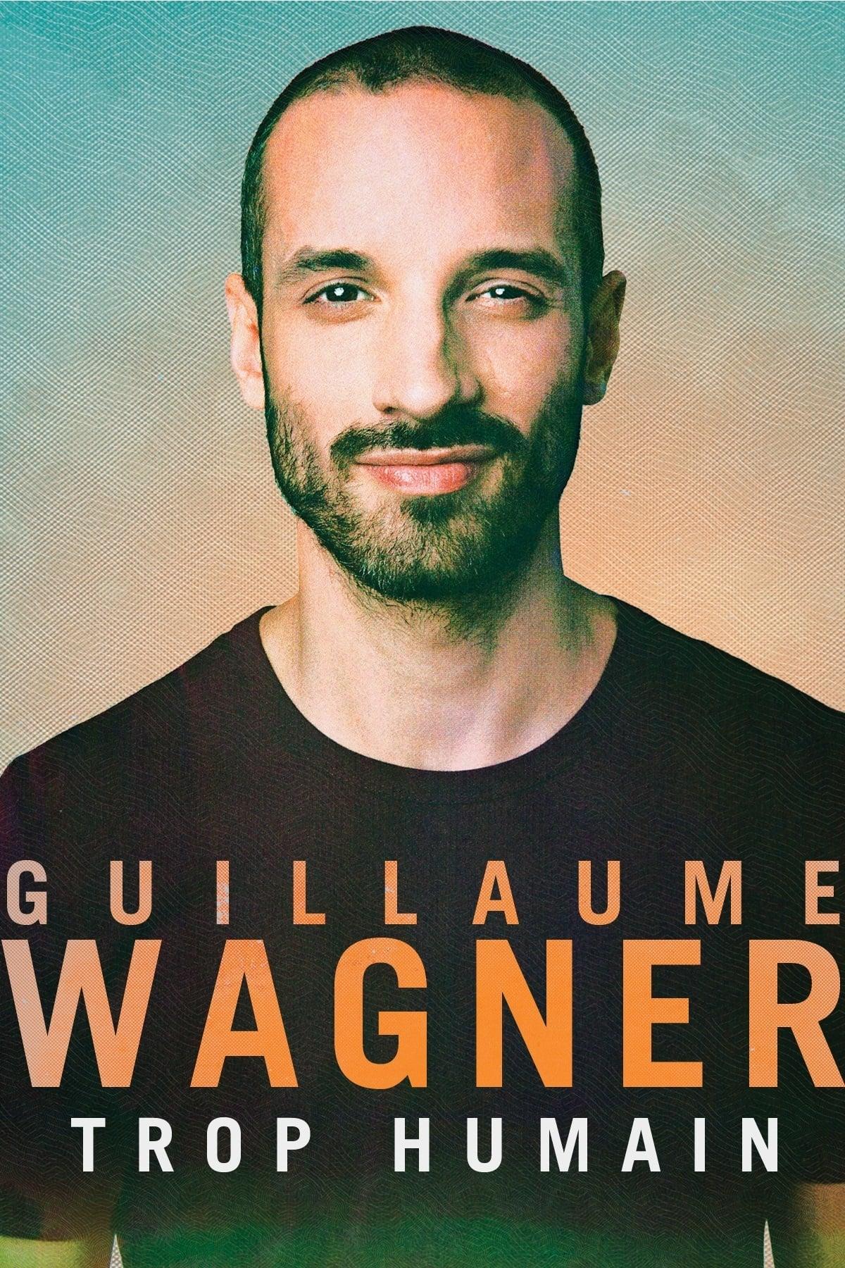 Ver Guillaume Wagner – Trop Humain Online HD Español ()