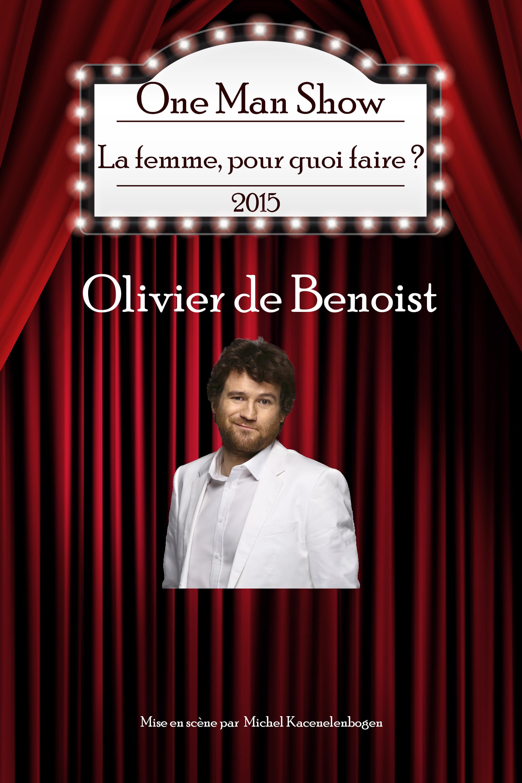 Ver Olivier de Benoist – La femme, pour quoi faire ? Online HD Español ()