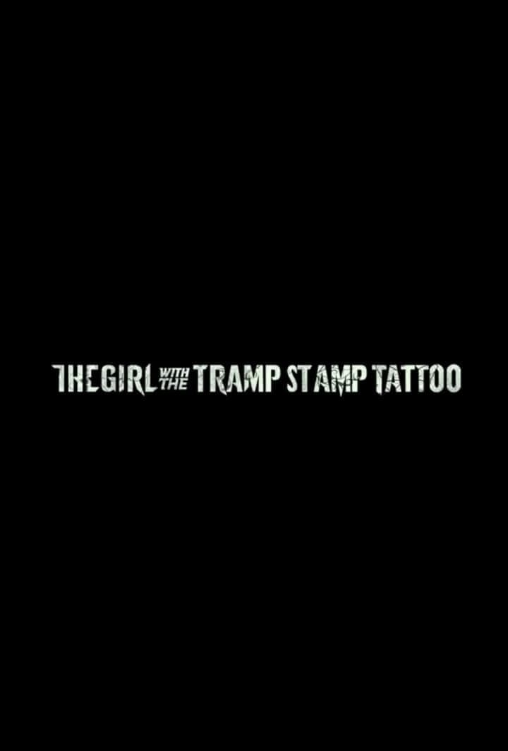 The Girl with the Tramp Stamp Tattoo (2011)