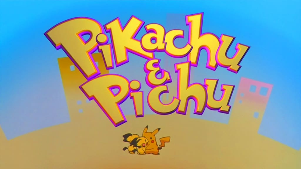 Pokémon Season 0 :Episode 24  Pikachu & Pichu