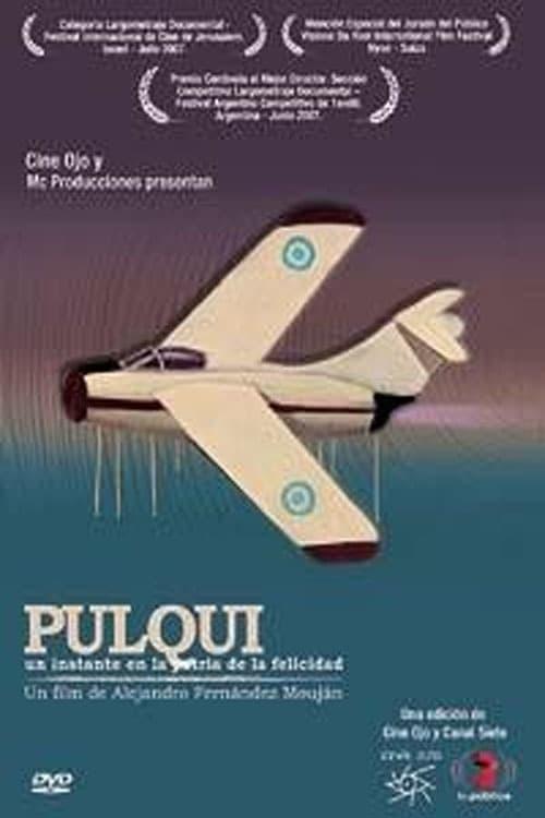 Ver Pulqui, un instante en la patria de la felicidad Online HD Español (2007)