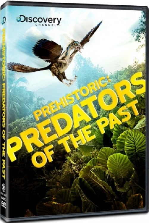 Prehistoric Predators of the Past (2009)