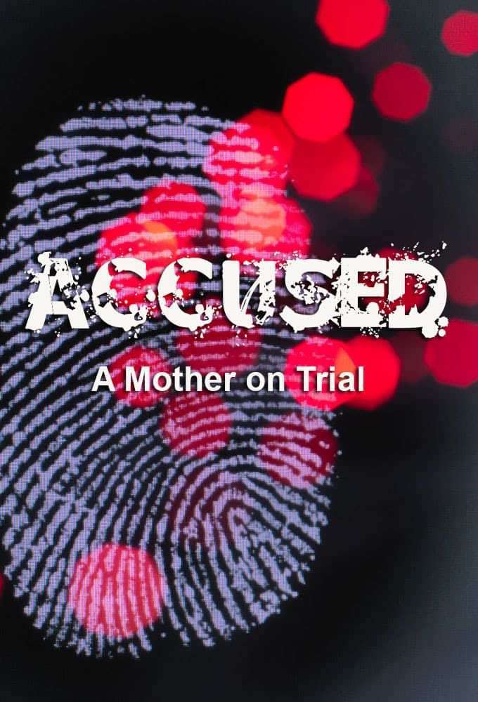 Accused: A Mother on Trial (2020)