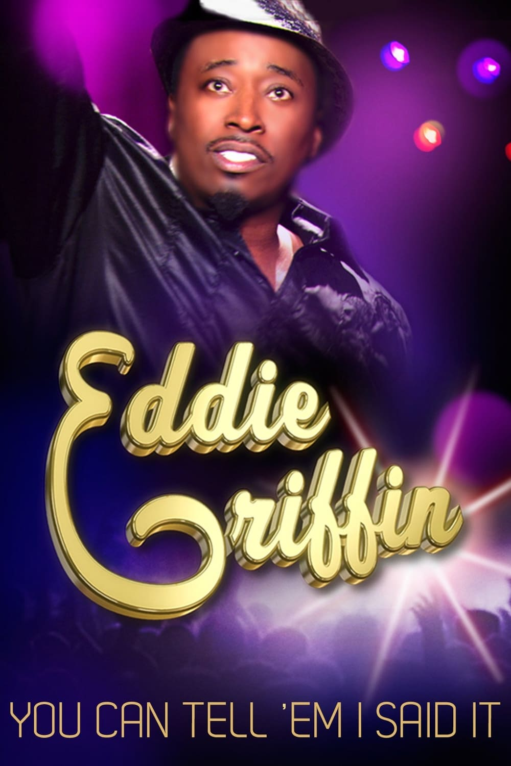 Eddie Griffin: You Can Tell 'Em I Said It! on FREECABLE TV