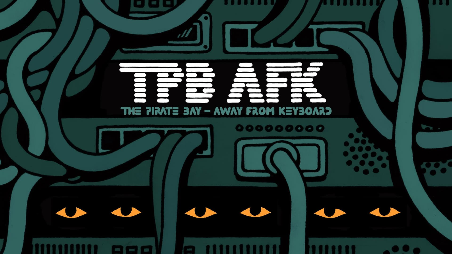 The Pirate Bay - Away From Keyboard (2013)