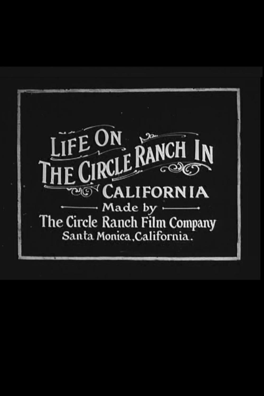 Life on the Circle Ranch in California (1912)