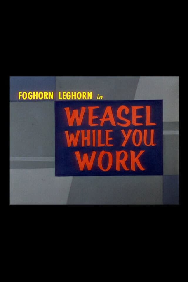 Weasel While You Work (1953)