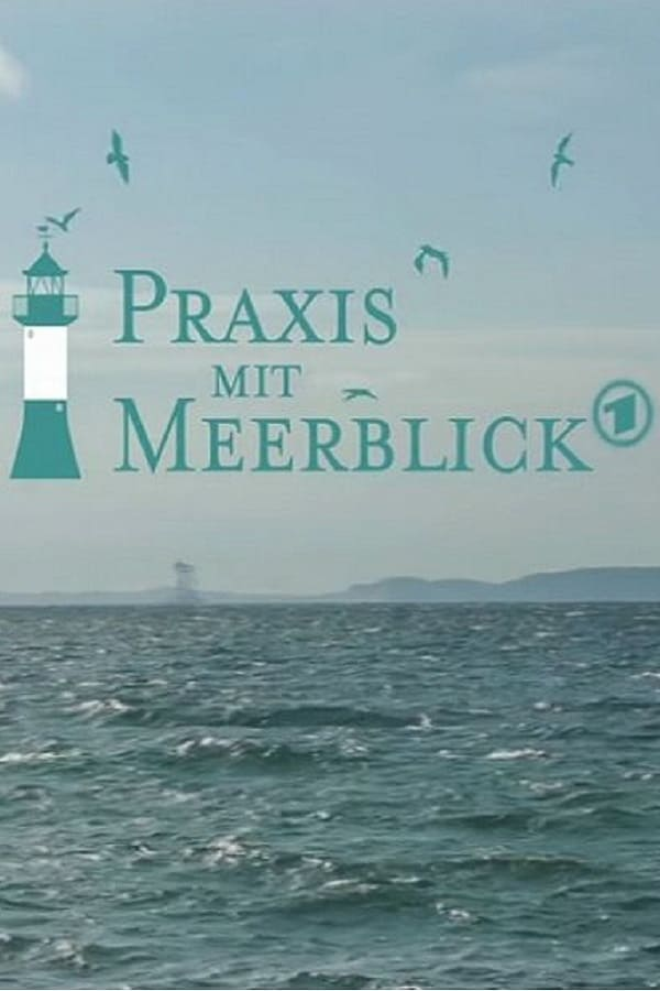 Praxis mit Meerblick (2017)