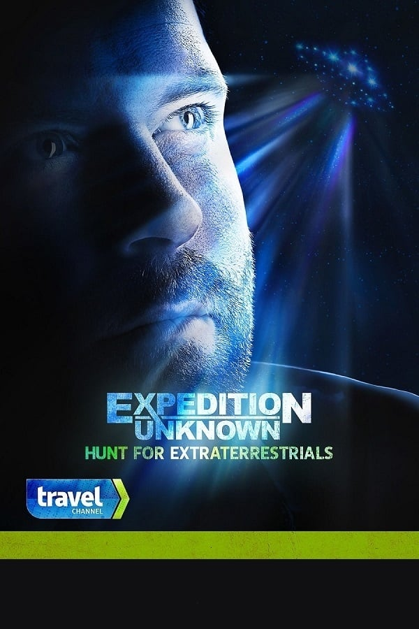 Expedition Unknown: Hunt for Extraterrestrials TV Shows About Extraterrestrial