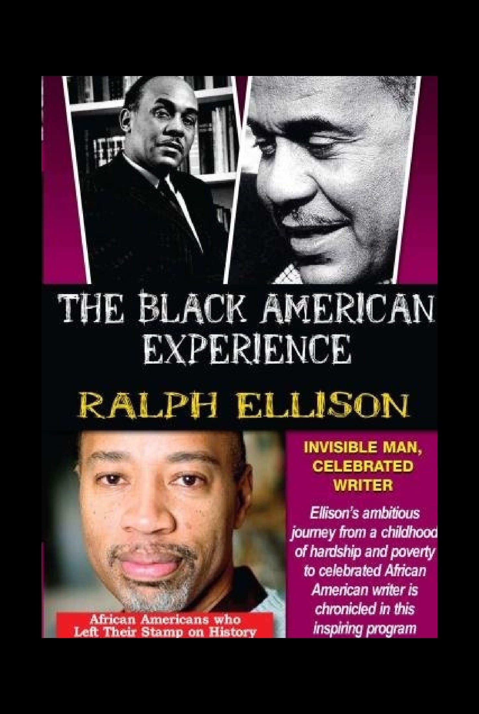Ralph Ellison: Invisible Man, Celebrated Writer (2005)