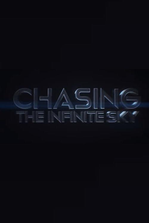 Chasing The Infinite Sky (2016)