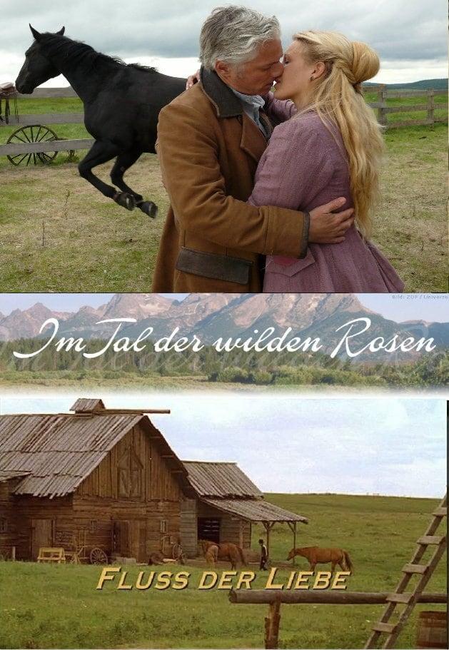 Im Tal der wilden Rosen: Fluss der Liebe (2008)