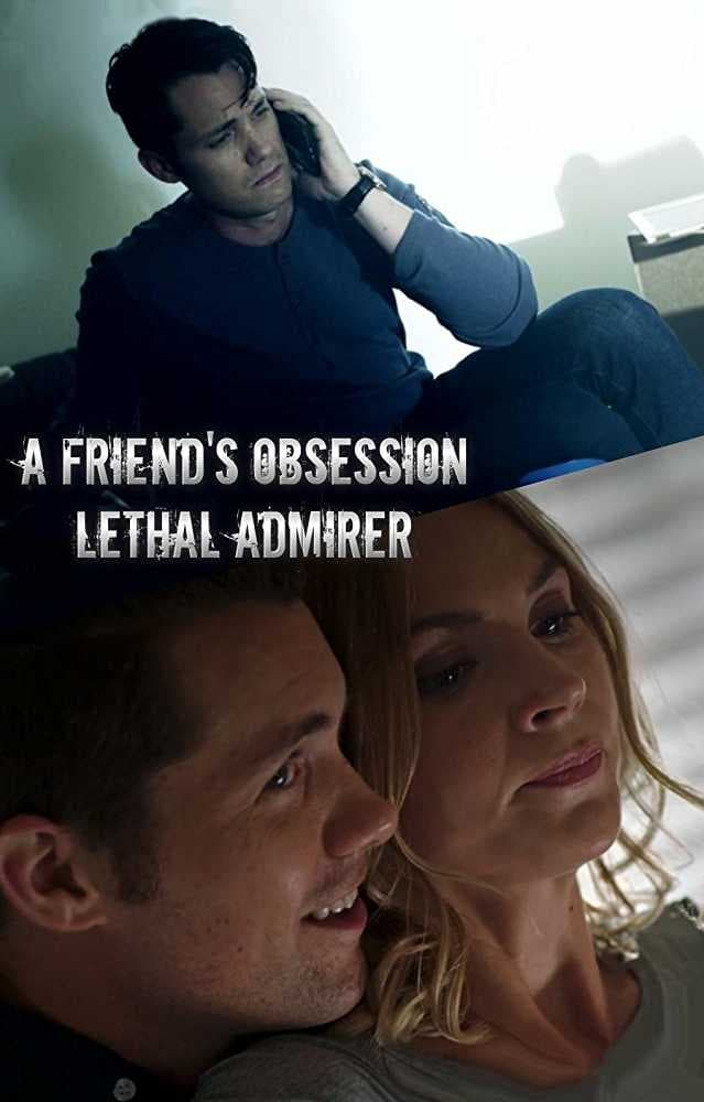 watch Lethal Admirer 2018 online free