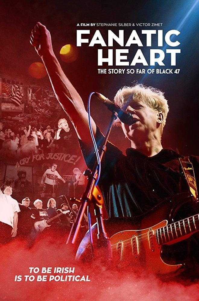 Fanatic Heart: The Story So Far of Black 47 (2016)
