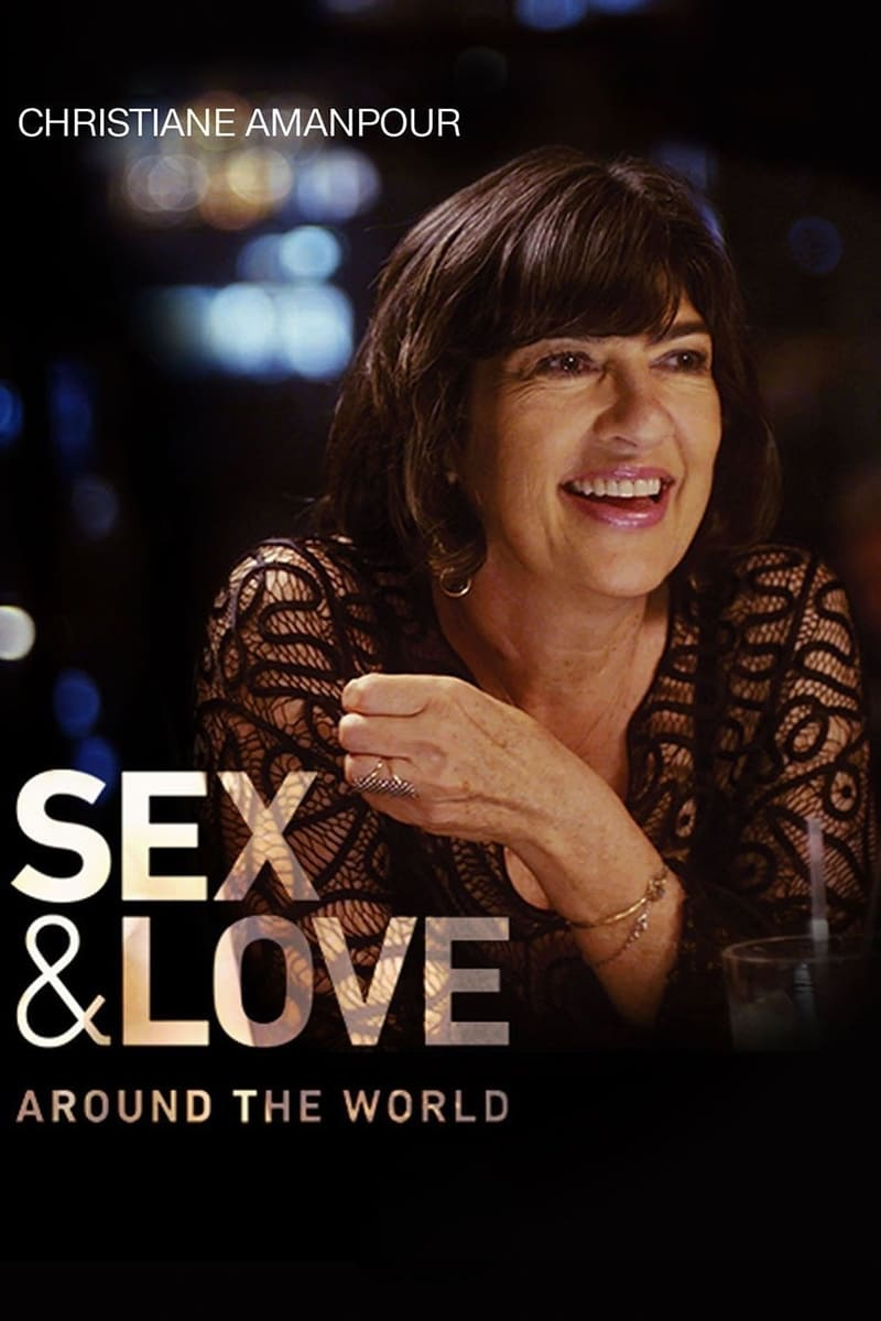 Christiane Amanpour: Sex & Love Around the World Poster