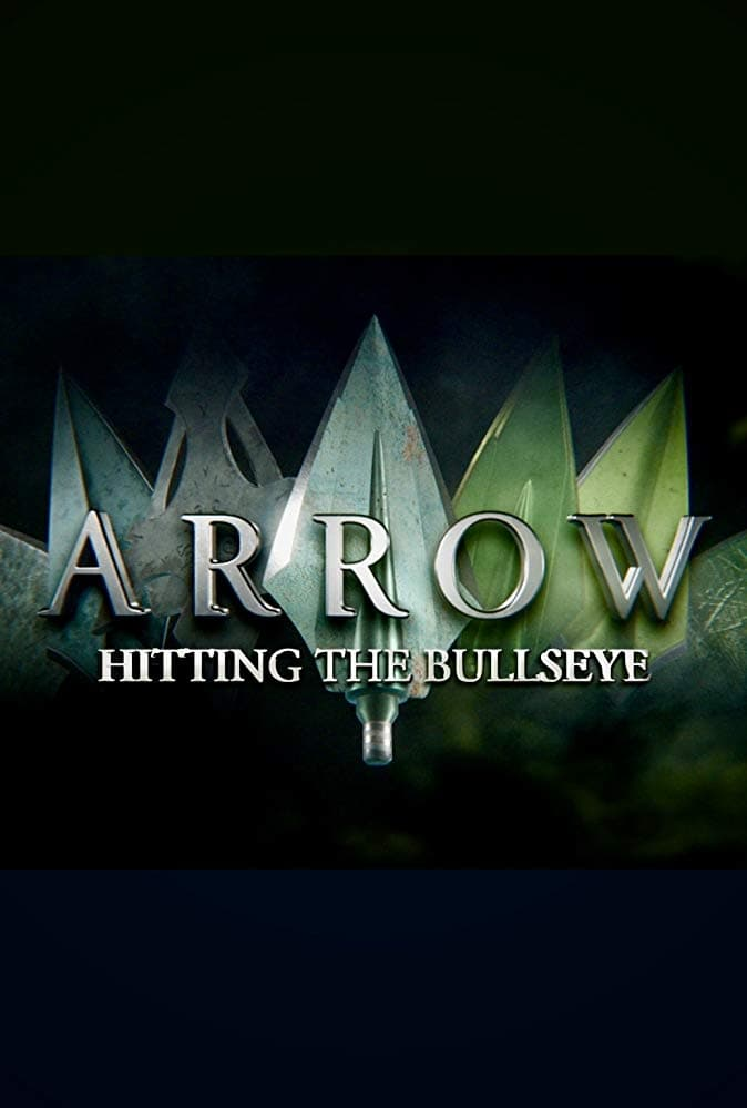 Arrow: Hitting the Bullseye (2020)