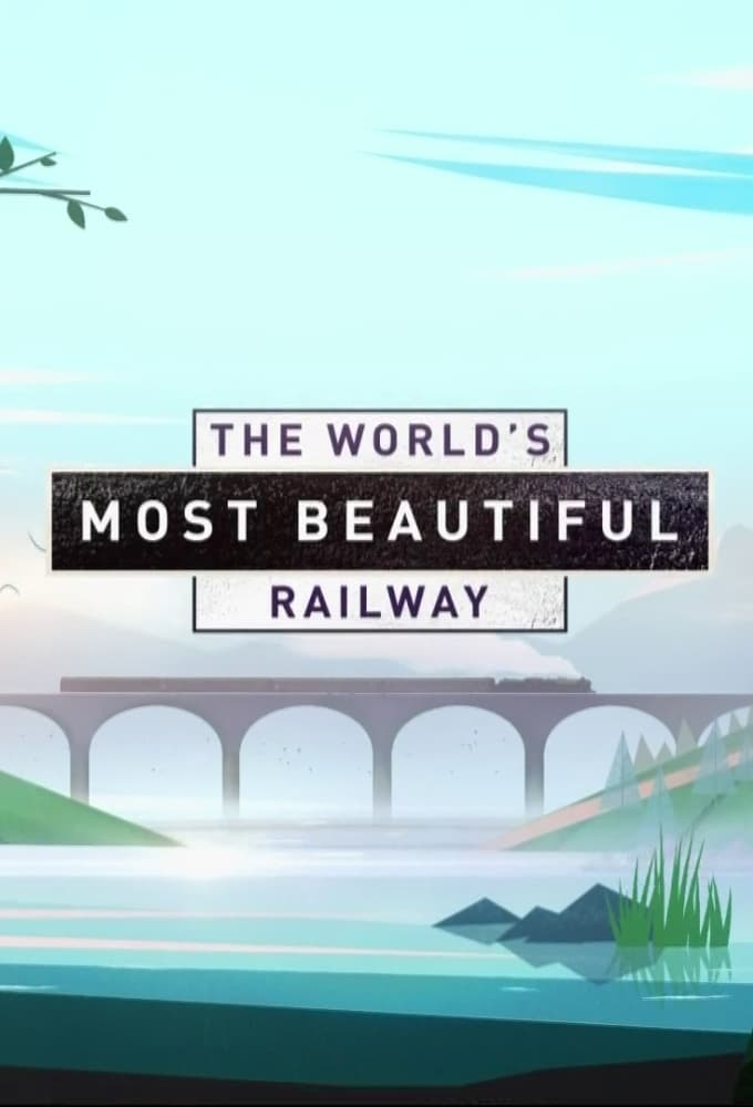 The World's Most Beautiful Railway (2019)