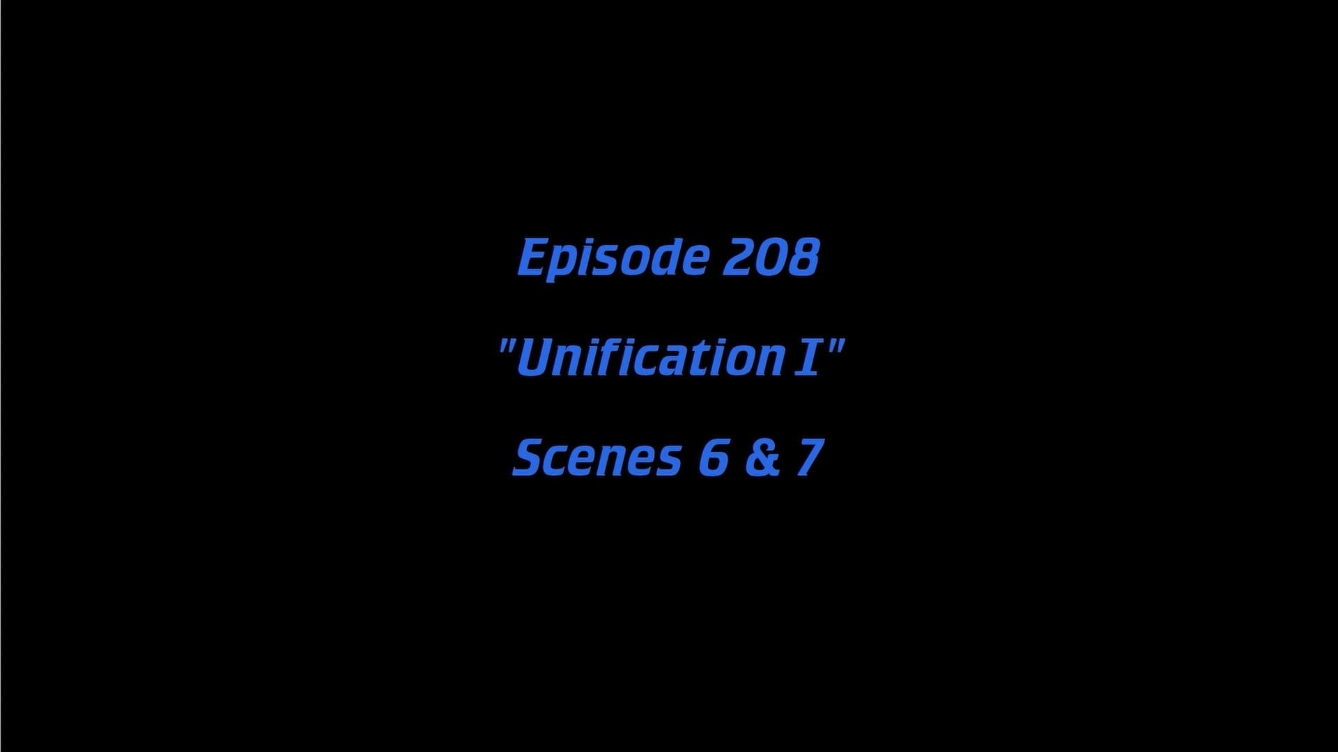 Deleted Scenes: S05E07 - Unification (1)-Azwaad Movie Database