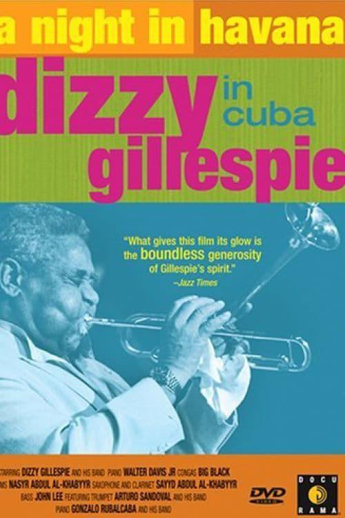 Ver A Night in Havana: Dizzy Gillespie in Cuba Online HD Español ()