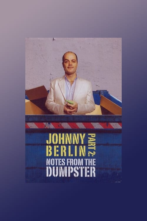 Ver Johnny Berlin 2: Notes From The Dumpster Online HD Español (2008)