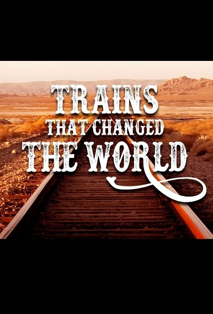 Trains That Changed the World TV Shows About Rain