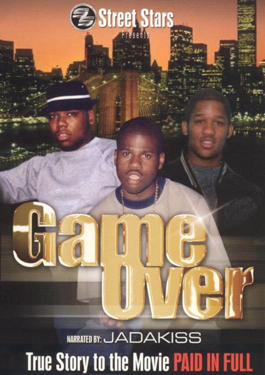 Game Over: The True Story to the movie Paid In Full (2003)
