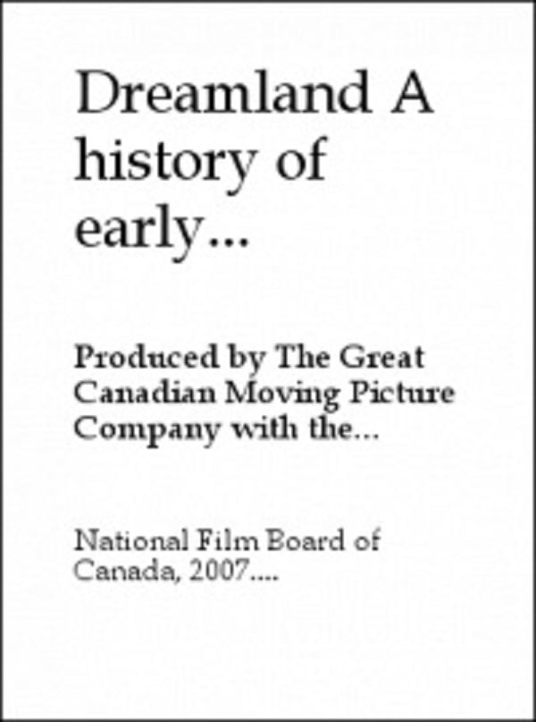 Ver Dreamland: A History of Early Canadian Movies 1895-1939 Online HD Español (1974)