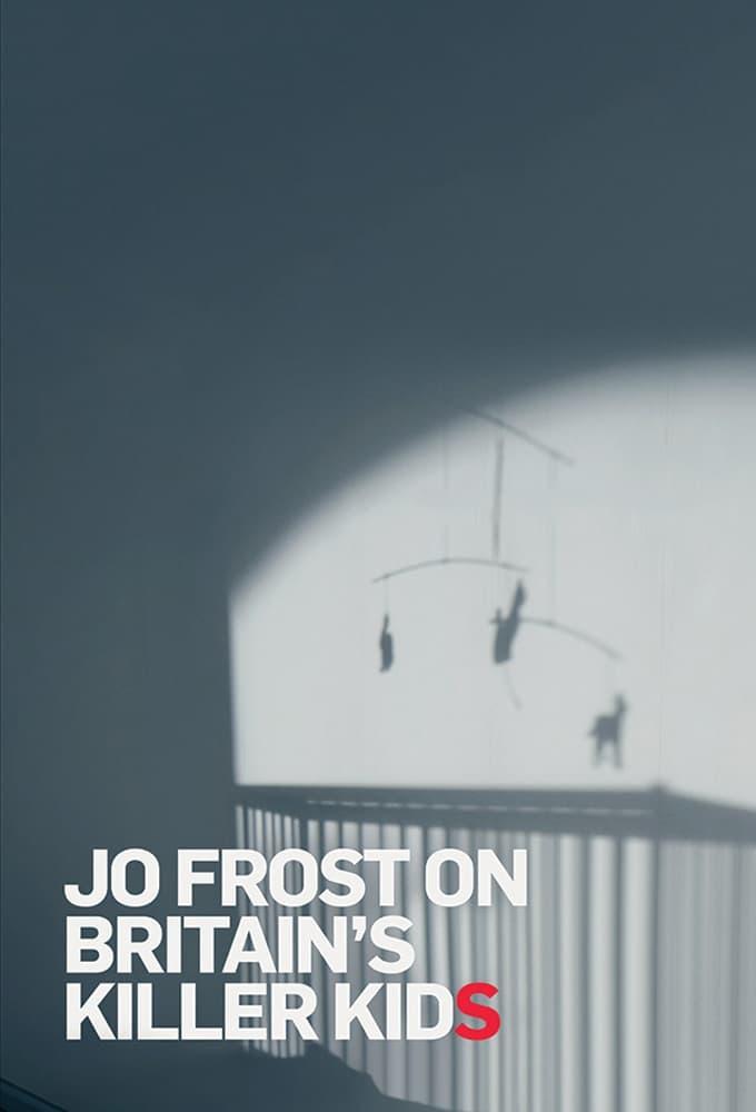 Jo Frost On Britain's Killer Kids (2017)