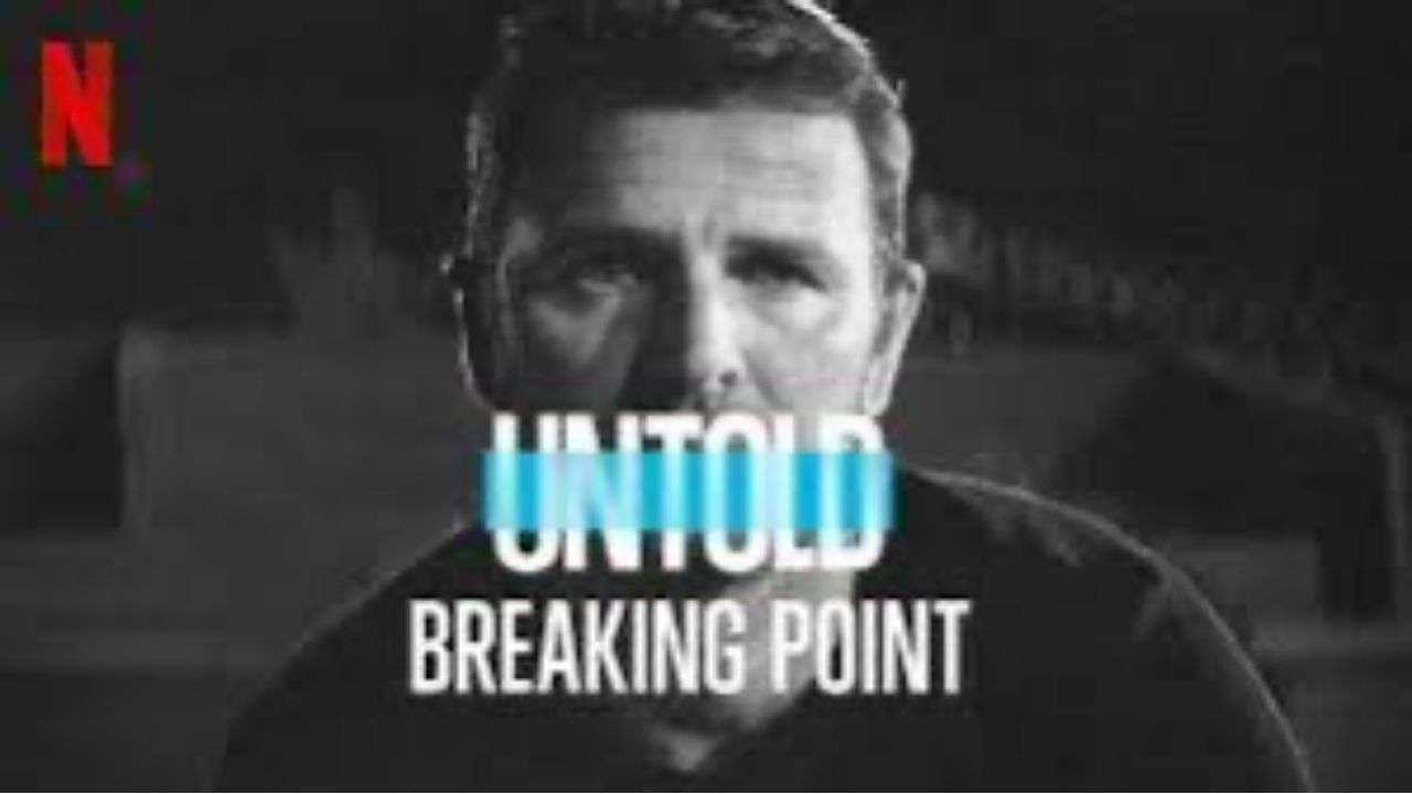 Untold: Breaking Point (2021) Stream