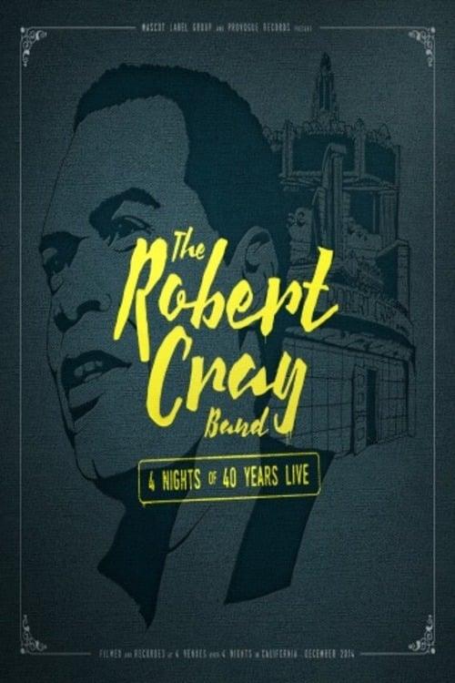 The Robert Cray Band 4 Nights Of 40 Years (2015)