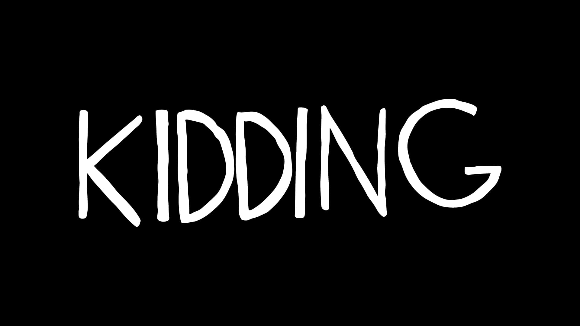 Kidding