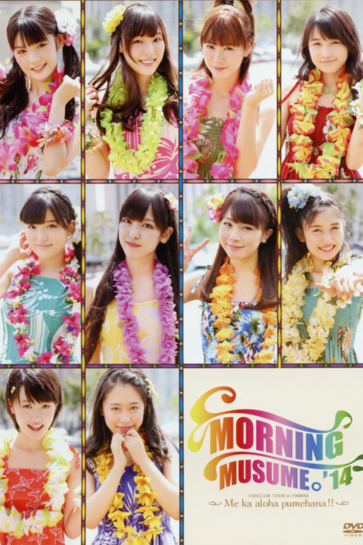 Hawaii FC Tour 2014 ~Morning Musume.'14~ (2014)