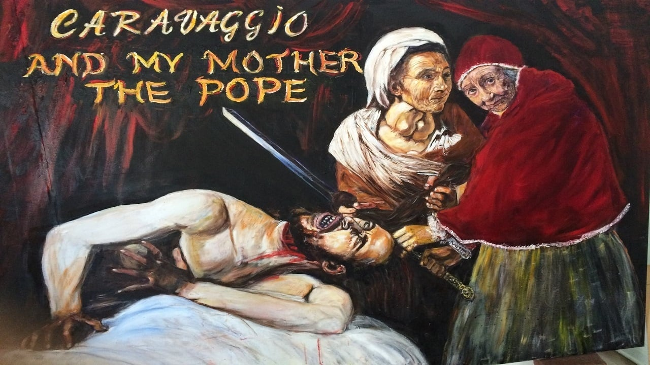 Caravaggio and My Mother the Pope (2018)