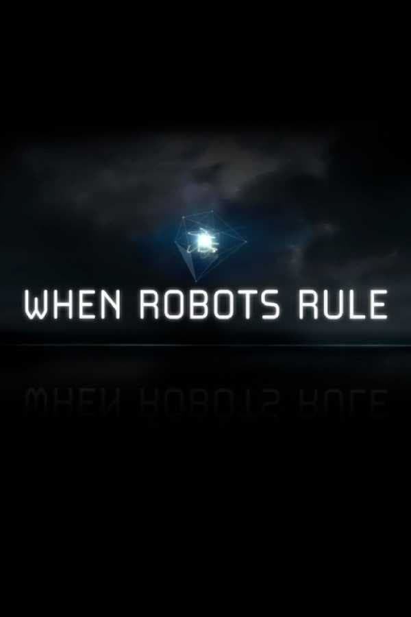 Ver When Robots Rule Online HD Español ()