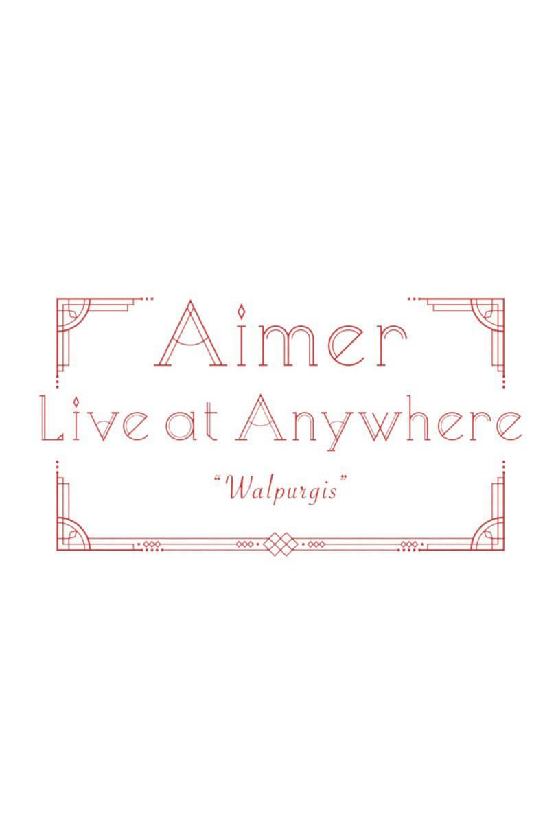"Aimer Live at Anywhere 2021 ""Walpurgis"" (2021)"
