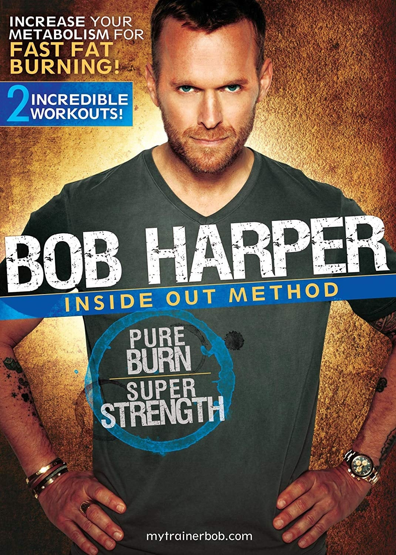 Bob Harper: Inside Out Method - Pure Burn, Super Strength